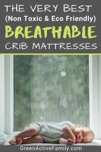 A pinterest pin showing a baby sleeping in front of a window on a rainy day. The text on the pin reads, the very best (non toxic and eco friendly) breathable crib mattresses