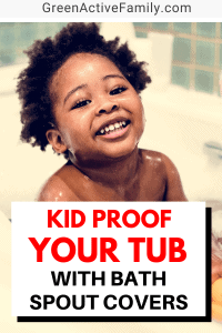 A pinterest pin image featuring a photograph of a toddler in the bath, playing. There is text on the image that says Kid Proof Your Tub with Bath Spout Covers