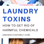 A Pinterest pin image featuring two photographs of a mom and baby in a laundry room. There is text on the image that says Laundry Toxins: How to Get Rid of Harmful Chemicals