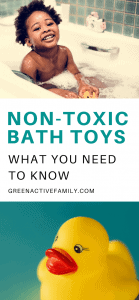 A Pinterest pin image featuring a photograph of a boy in a bath tub and a rubber duck. There is text on the image that says Non-Toxic Bath Toys: What You Need to Know