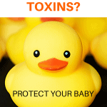A Pinterest pin image featuring a photograph of a rubber duck. There is text on the image that says Bath Toy Toxins? Protect Your Baby