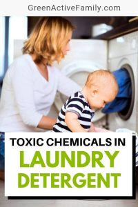 A pinterest pin featuring a woman and her son doing laundry. The text says Toxic Chemicals in Laundry Detergent