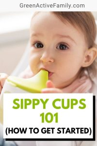 A pinterest pin with the image of a toddler girl drinking from a sippy cup. The text says Sippy Cups 101 (How to Get Started)