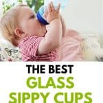 A Pinterest Pin with an image of a toddler boy drinking from a baby bottle. The text says The Best Glass Sippy Cups