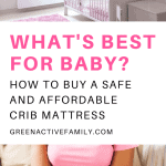 A Pinterest pin image featuring two photographs of a pregnant mom paying bills and the pink nursery of a baby girl. There is text on the image that says What's Best for Baby? How to Buy a Safe and Affordable Crib Mattress.