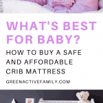 A Pinterest pin image featuring two photographs of a baby girl sleeping in her crib and a white, baby crib in a nursery. There is text on the image that says What's Best for Baby? How to Buy a Safe and Affordable Crib Mattress.
