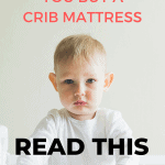 A Pinterest pin image featuring a toddler standing in his crib. There is text on the image that says Before You Buy a Crib Mattress Read This.
