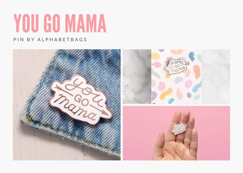 "Images of a ""you go mama"" enamel lapel pin in an article about baby shower pins for mom"