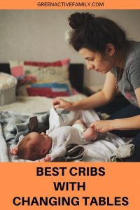A pinterest pin with the image of a mother changing her baby's diaper. The text says best cribs with changing tables