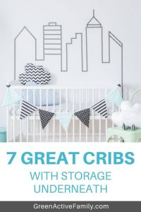 Pinterest pin with the image of a white crib and city themed nursery decor. On the pin, the text reads 7 great cribs with storage underneath