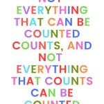 A pinterest pin with an albert einstein quote for kids written in colorful text on a white background. The text reads, Not everything that can be counted counts, and not everything that counts can be counted.