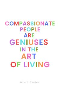 A pinterest pin with an albert einstein quote for kids written in colorful text on a white background. The text reads, Compassionate people are geniuses in the art of living