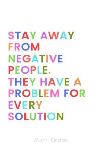 A pinterest pin with an albert einstein quote for kids written in colorful text on a white background. The text reads, Stay away from negative people. They have a problem for every solution.