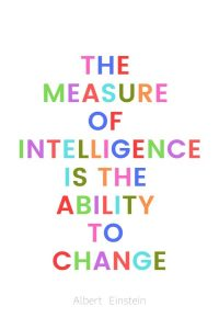 A pinterest pin with an albert einstein quote for kids written in colorful text on a white background. The text reads, The measure of intelligence is the ability to change.