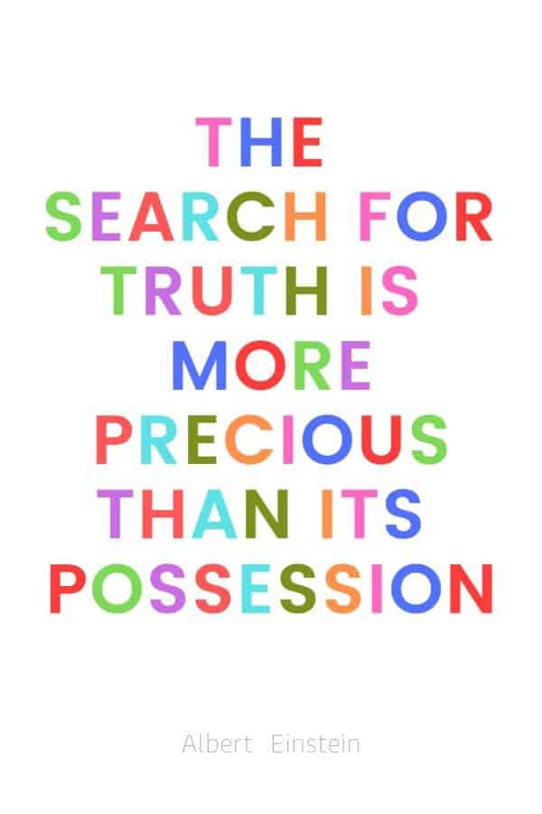 A pinterest pin with an albert einstein quote for kids written in colorful text on a white background. The text reads, The search for truth is more precious than its possession.