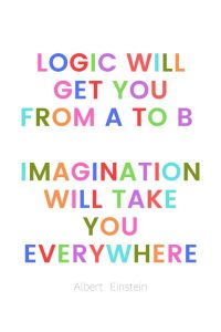 A pinterest pin with an albert einstein quote for kids written in colorful text on a white background. The text reads, Logic will get you from A to B. Imagination will take you everywhere.