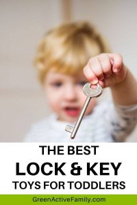 A pinterest pin for an article about lock with key toys for toddlers. The image is of a toddler with a skeleton key. The text says The Best Lock & Key Toys for Toddlers