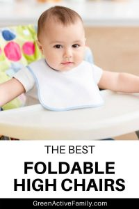 A Pinterest Pin with an image of a baby sitting in a high chair. The text on the graphic says, The Best Foldable High Chairs.