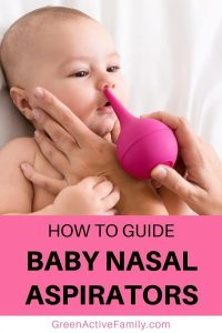 A pinterest pin. The image is of a baby having her nose aspirated with a pink bulb nasal aspirator. The text says How to Guide Baby Nasal Aspirators.