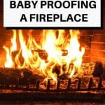 Pinterest pin with an image of a wood burning fire. The text says Ultimate Guide Baby Proofing a Fireplace