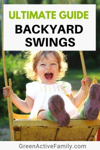 A pinterest pin with an image of a little girl on a swing. The text says Ultimate Guide Backyard Swings