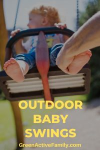 A pinterest pin with an image of a baby boy sitting on a swing outdoors. The text says Outdoor Baby Swings