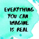 A pinterest pin with an inspirational Pablo Picasso quote for kids written in black text on a colorful watercolor background. The text reads, Everything You Can Imagine Is Real.