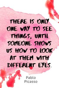 A pinterest pin with an inspirational Pablo Picasso quote for kids written in black text on a colorful watercolor background. The text reads, There Is Only One Way To See Things, Until Someone Shows Us How To Look At Them With Different Eyes