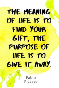 A pinterest pin with an inspirational Pablo Picasso quote for kids written in black text on a colorful watercolor background. The text reads, The Meaning Of Life Is To Find Your Gift, The Purpose Of Life Is To Give It Away