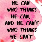 A pinterest pin with an inspirational Pablo Picasso quote for kids written in black text on a colorful watercolor background. The text reads, He Can Who Thinks He Can, And He Can't Who Thinks He Can't.