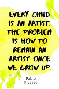 A pinterest pin with an inspirational Pablo Picasso quote for kids written in black text on a colorful watercolor background. The text reads, Every Child Is An Artist. The Problem Is How To Remain An Artist Once We Grow Up.