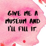 A pinterest pin with an inspirational Pablo Picasso quote for kids written in black text on a colorful watercolor background. The text reads, Give Me A Museum And I'll Fill It
