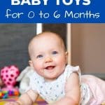 A Pinterest Pin showing a baby on her tummy with toys around her on the floor. The text says 13 top baby toys for 0 to 6 months