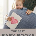 A pinterest pin with text that reads The Best Baby Books for Father's Day. There is an image of a toddler girl hugging her dad and holding a card with a hand drawn card.