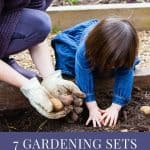 A pinterest pin showing a mother and young girl growing potatoes in soil. The text says 7 Gardening Sets for Kids