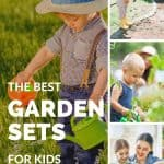 A pinterest pin made of a collage of 5 photographs: a toddler boy watering a plant in a field of grass, a toddler boy watering a patch of soil, a toddler boy watering tomato plants, and a young girl planting something with her mother indoors. The Text says The Best Garden Sets for Kids