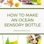 A pinterest pin with the text How to Make an Ocean Sensory Bottle. There are four images showing the sensory bottle, which is filled with toy fish.