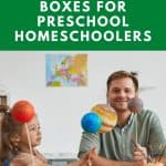 A Pinterest pin with the text 14 subscription boxes for Preschool Homeschoolers. There is an image of a man preschool teacher smiling while preschoolers play with planets in a space themed activity